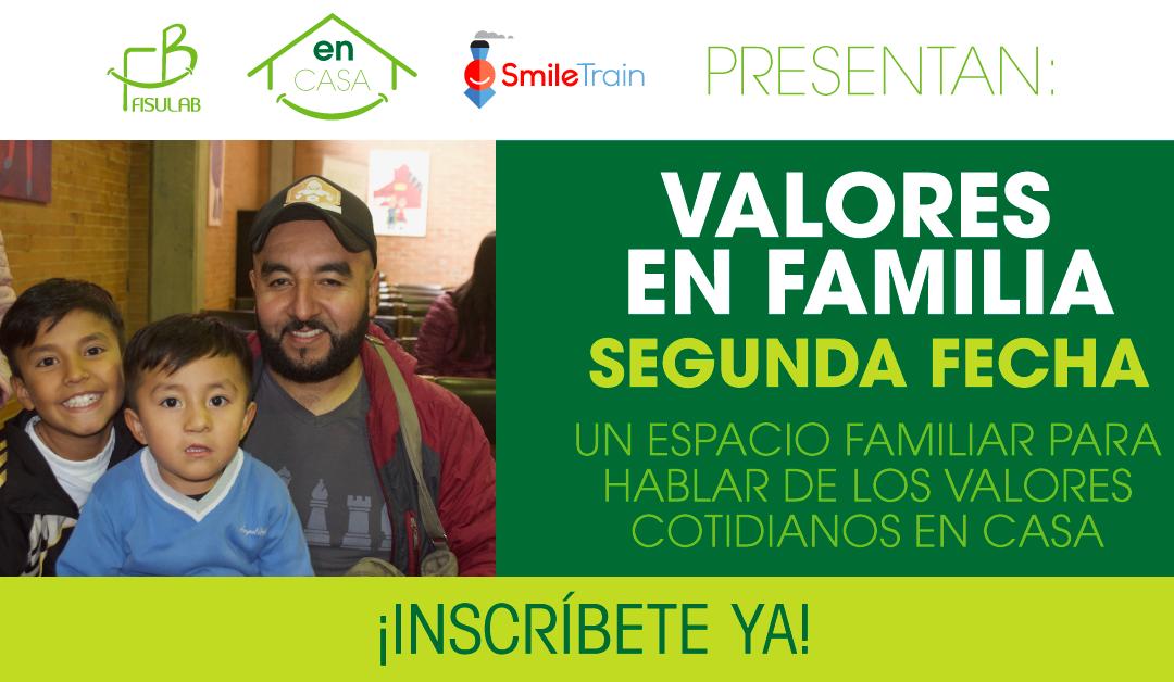 VALORES EN FAMILIA / SEGUNDA FECHA
